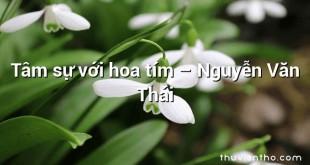 Tâm sự với hoa tím – Nguyễn Văn Thái