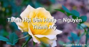 Thăm Hội Đền Hùng – Nguyễn Thành Mỹ
