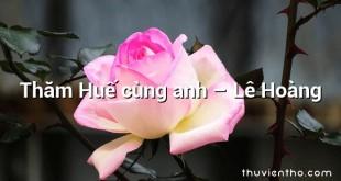 Thăm Huế cùng anh – Lê Hoàng