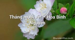 Tháng mười về! – Hòa Bình Nguyễn