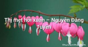 Thị mẹt hồi xuân – Nguyễn Đăng Tuyên