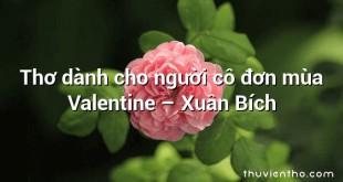 Thơ dành cho người cô đơn mùa Valentine – Xuân Bích