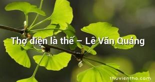 Thợ điện là thế – Lê Văn Quảng