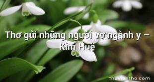 Thơ gửi những người vợ ngành y – Kim Huệ