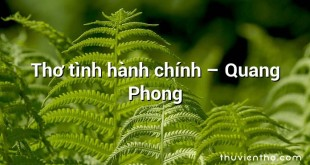 Thơ tình hành chính – Quang Phong
