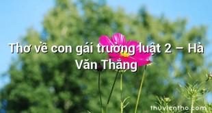 Thơ về con gái trường luật 2 – Hà Văn Thắng