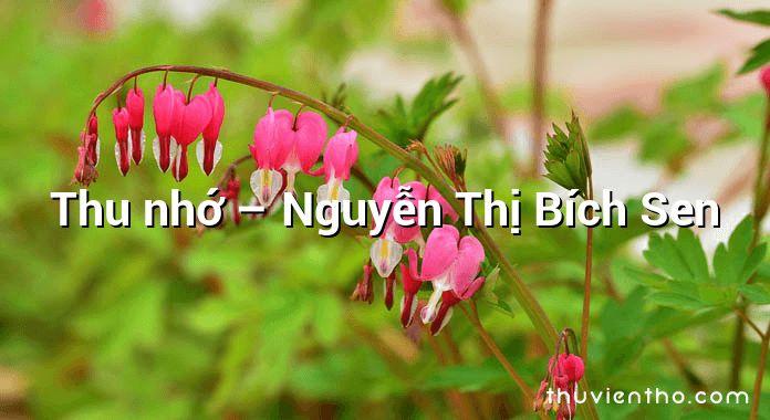 Thu nhớ – Nguyễn Thị Bích Sen