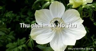 Thu phai – Lê Hồ Thu