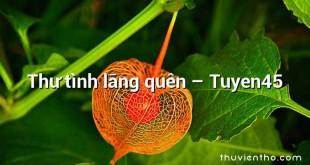 Thư tình lãng quên – Tuyen45