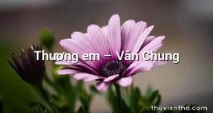 Thương em – Văn Chung