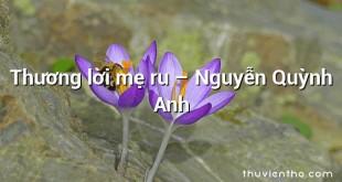 Thương lời mẹ ru – Nguyễn Quỳnh Anh