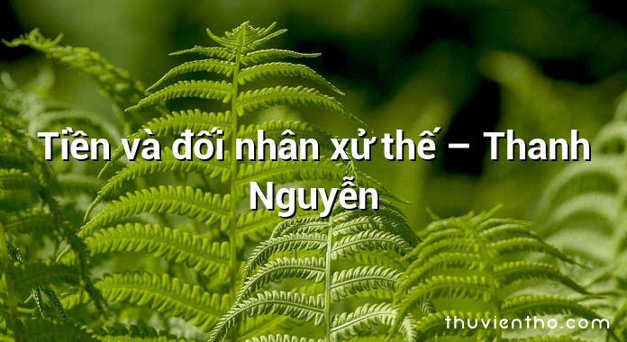 Tiền và đối nhân xử thế – Thanh Nguyễn