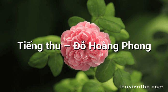 Tiếng thu – Đỗ Hoàng Phong