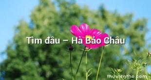 Tìm đâu – Hà Bảo Châu