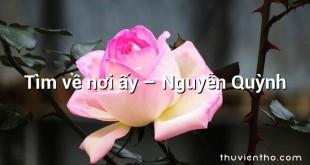 Tìm về nơi ấy – Nguyễn Quỳnh