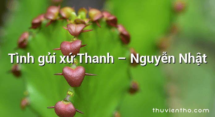 Tình gửi xứ Thanh – Nguyễn Nhật
