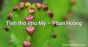 Tình thơ Phú Mỹ – Phan Hoàng