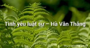 Tình yêu luật sư – Hà Văn Thắng