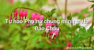 Tự hào Phụ nữ chúng mình – Hà Bảo Châu