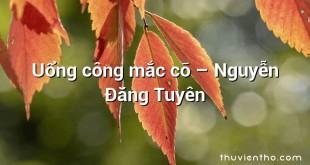 Uổng công mắc cỡ – Nguyễn Đăng Tuyên