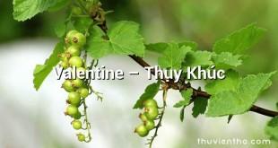 Valentine – Thụy Khúc