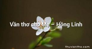 Vần thơ cho Mẹ – Hồng Lĩnh