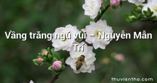 Vầng trăng ngủ vùi –  Nguyễn Mẫn Trí