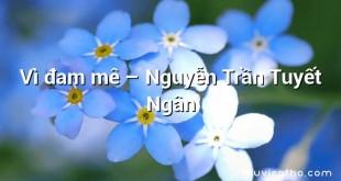 Vì đam mê – Nguyễn Trần Tuyết Ngân