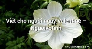 Viết cho người ngày Valentine – Nguoivotinh