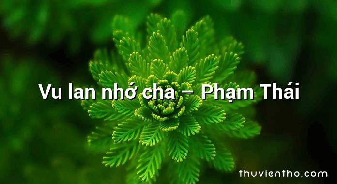 Vu lan nhớ cha – Phạm Thái