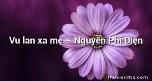 Vu lan xa mẹ – Nguyễn Phi Điện