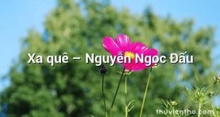 Xa quê – Nguyễn Ngọc Đấu