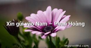 Xin gửi vào Nam – Phan Hoàng
