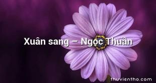 Xuân sang – Ngọc Thuần