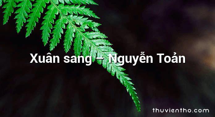 Xuân sang – Nguyễn Toản