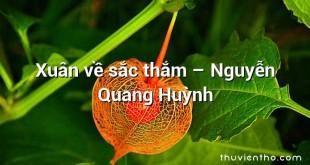 Xuân về sắc thắm – Nguyễn Quang Huỳnh