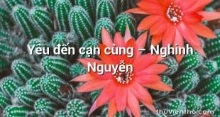 Yêu đến cạn cùng – Nghinh Nguyễn