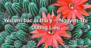 Yêu em bác sĩ thú y – Nguyễn Thị Dương Liễu