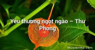 Yêu thương ngọt ngào – Thu Phong