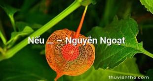 Nếu … – Nguyễn Ngoạt