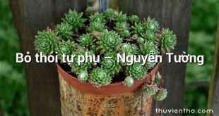 Bỏ thói tự phụ – Nguyễn Tường