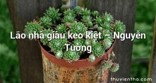 Lão nhà giàu keo kiệt – Nguyễn Tường