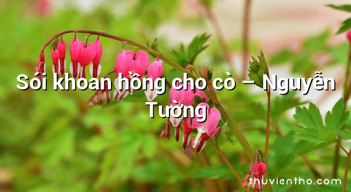 Sói khoan hồng cho cò – Nguyễn Tường
