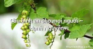Cầu bình an cho mọi người – Hạnh Nguyễn