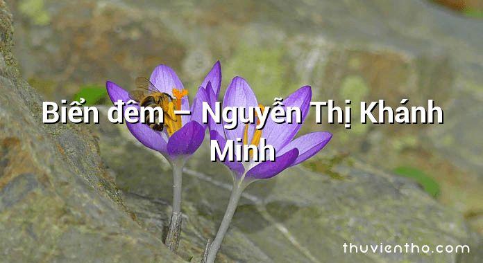 Biển đêm – Nguyễn Thị Khánh Minh