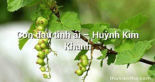 Cơn đau tình ái – Huỳnh Kim Khanh