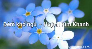 Đêm khó ngủ – Huỳnh Kim Khanh