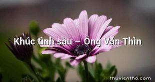 Khúc tình sầu – Ông Văn Thìn