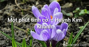 Một phút tình cờ – Huỳnh Kim Khanh