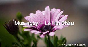 Mưa ngày – Lê Hải Châu